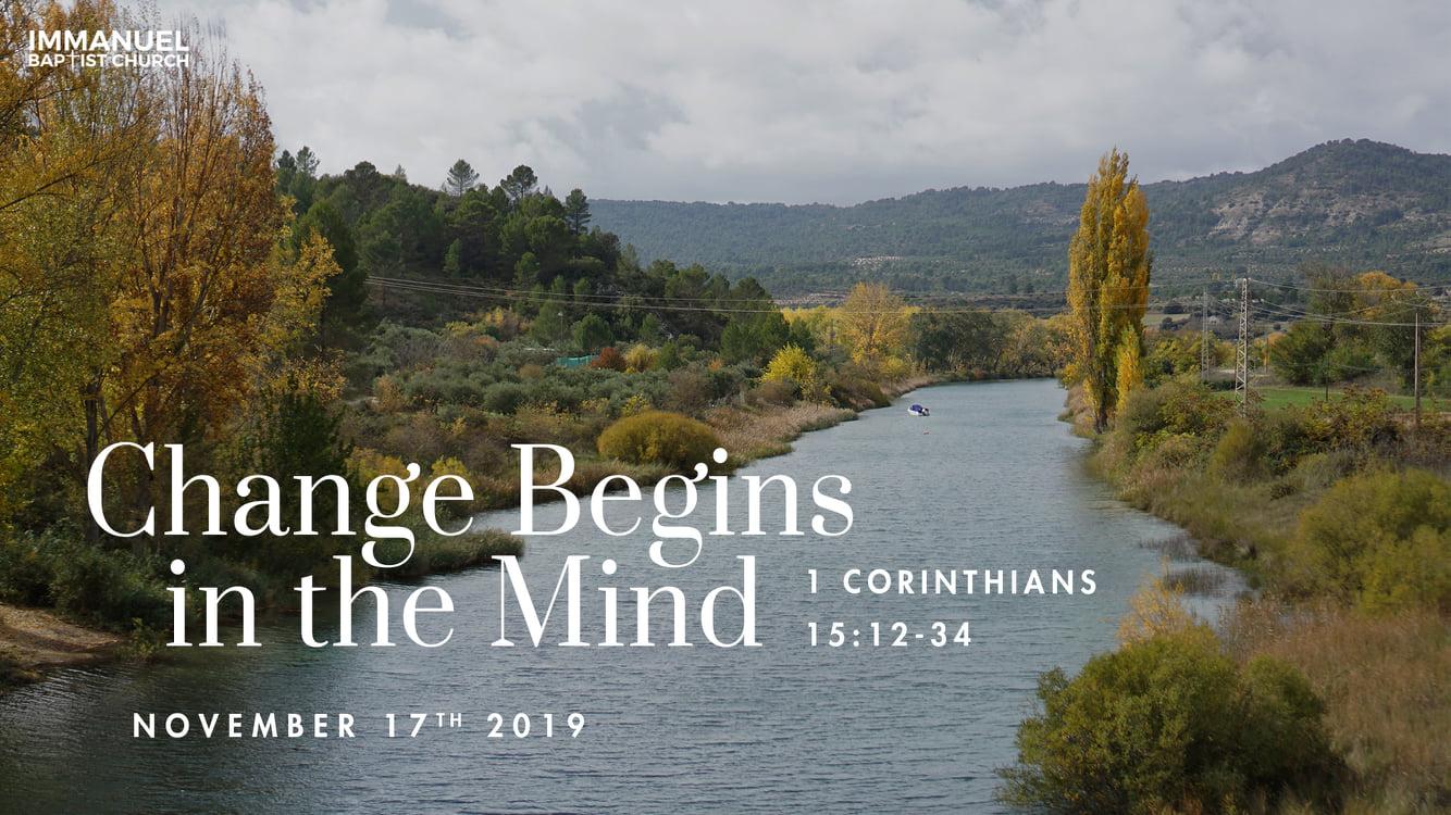 Change Begins in the Mind (1 Cor. 15:12-34) Image
