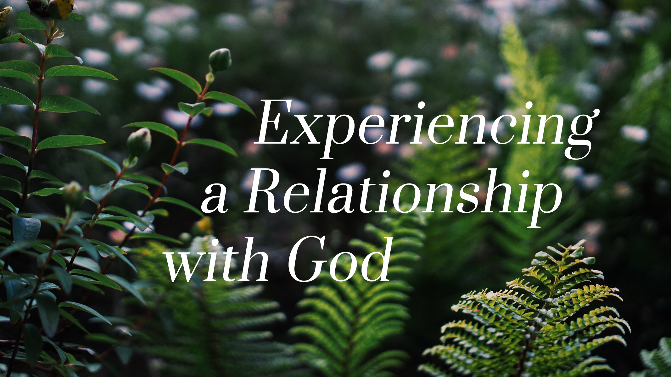 Experiencing a Relationship with God