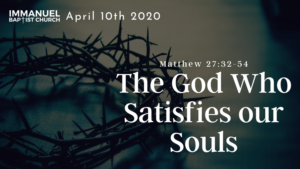 The God Who Satisfies Our Souls Image