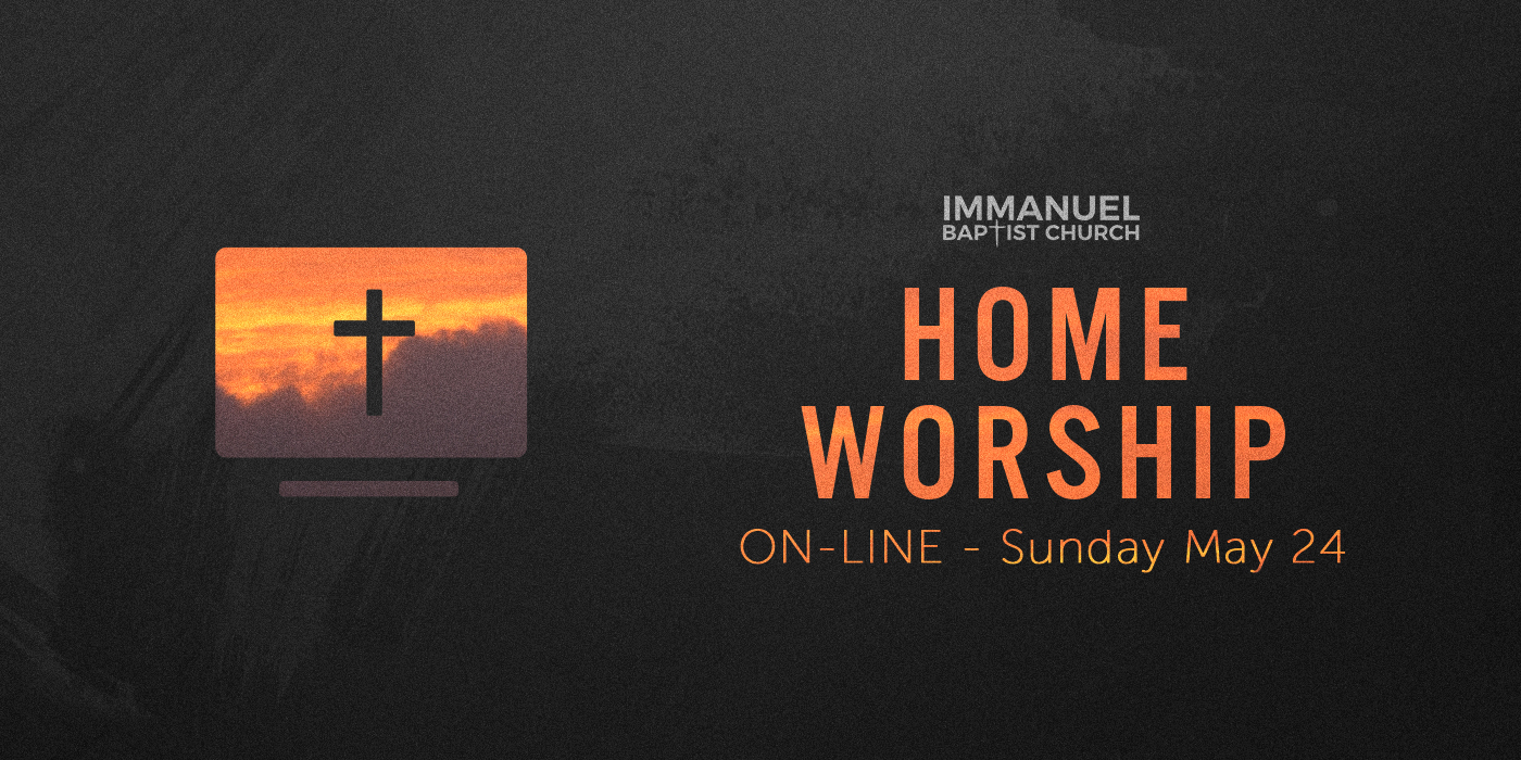 05/24/2020 - Home Worship Image