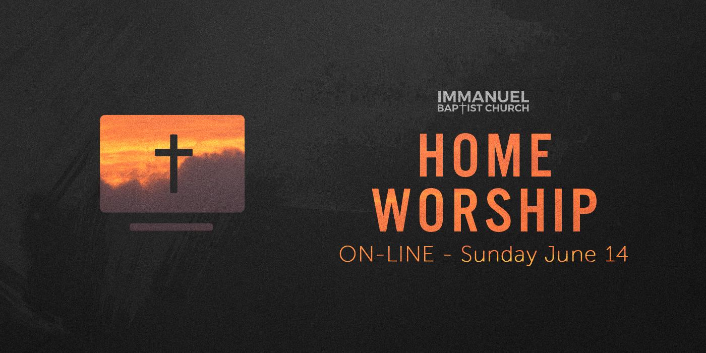 06/14/2020 - Home Worship Image
