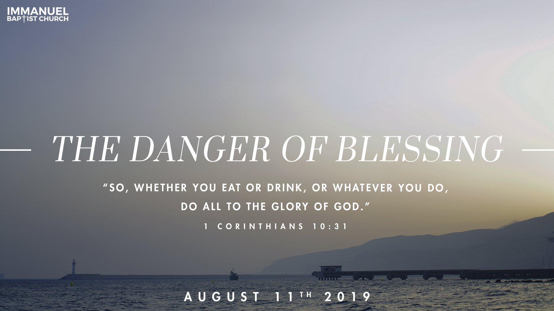 The Danger of Blessing