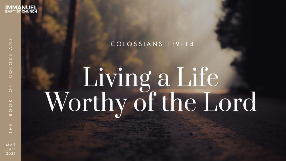 Living a Life Worthy of the Lord - Colossians 1:9-14 Image