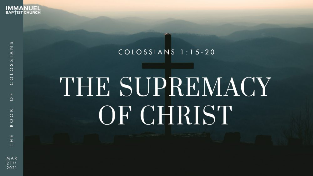 The Supremacy of Christ - Colossians 1:15-20 Image