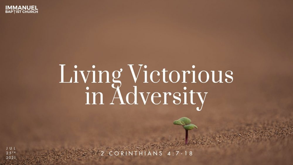 Living Victorious in Adversity - 2 Corinthians 4:7-18 Image