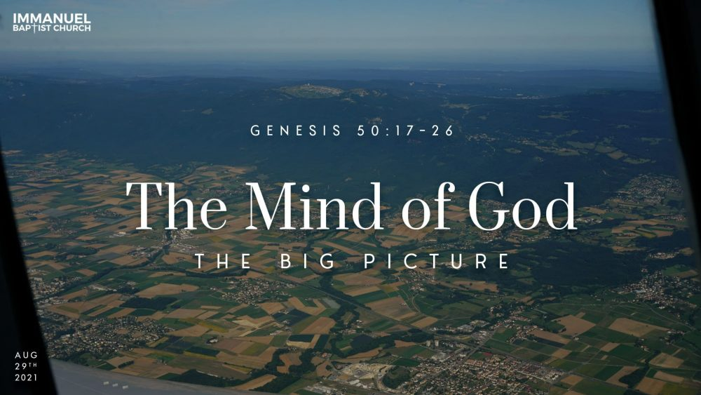 The Mind of God (The Big Picture) Genesis 50:17-26 Image