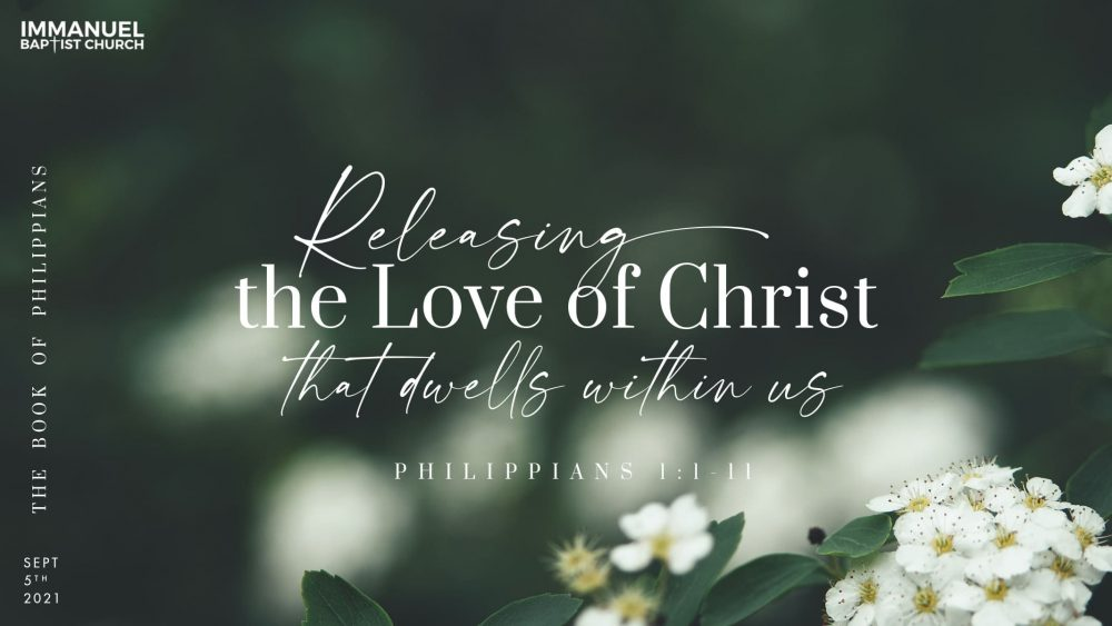 Releasing the Love of Christ that Dwells within Us - Philippians 1:1-11 Image