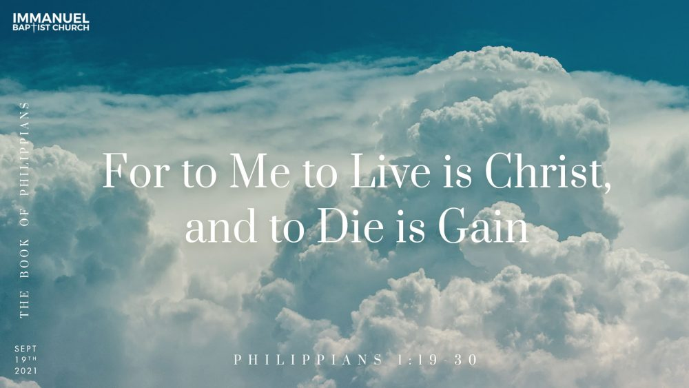 For to Me, to Live Is Christ and to Die Is Gain - Philippians 1:19-30 Image