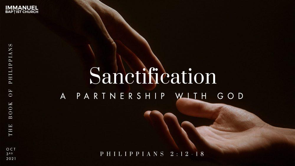 Sanctification, A Partnership with God - Philippians 2:12-18 Image
