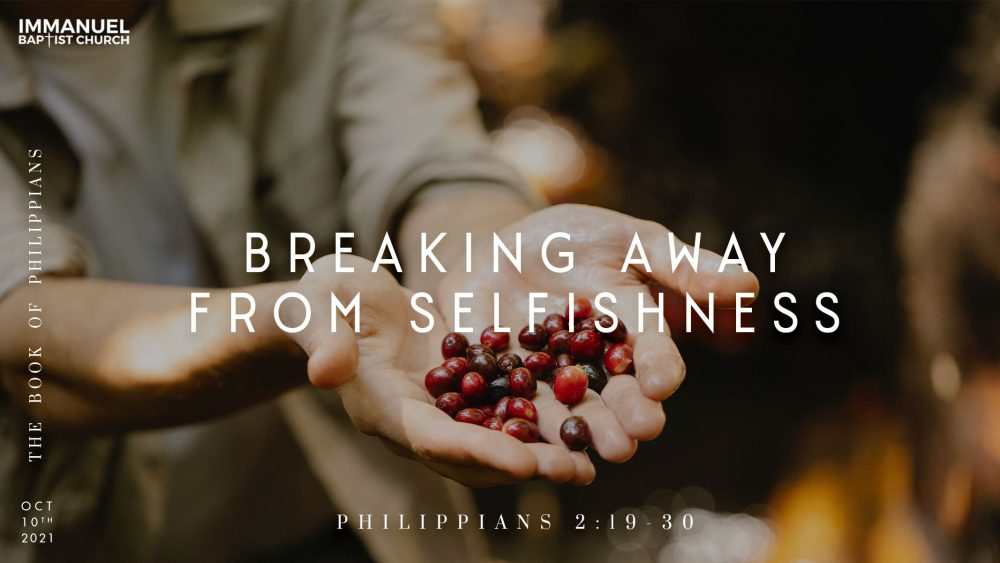 Breaking Away from Selfishness (Philippians 2:19-30) Image